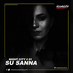 Su Sanna - Night City 001 on Insomniafm - January 2021