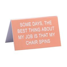 The Hilarious Say What? Office Talk Desk Signs offer the perfect combination of workplace commradery, dry humor and iconic wit. The durable acrylic signs will add a dash of 90's flare to the office an