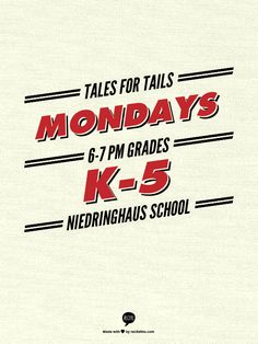 Tales for Tails Mondays 6-7 PM Grades K-5 Niedringhaus School. Practicing reading with a sweet dog in our Tales for Tails program we host every Monday evening. Youth in grades K-5 may show up anytime between 6 and 7 p.m. and bring a favorite book or choose one when you arrive at our Niedringhaus School location. Questions? Call 452-6238.