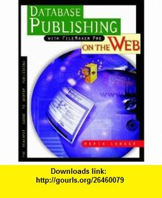 Database Publishing with Filemaker Pro on the Web (0785342696653) Maria Langer , ISBN-10: 0201696657  , ISBN-13: 978-0201696653 ,  , tutorials , pdf , ebook , torrent , downloads , rapidshare , filesonic , hotfile , megaupload , fileserve