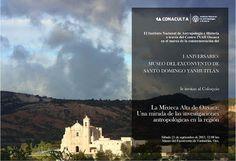 INAH Delegación Oaxaca: I Aniversario del Museo de Yanhuitlán, Oaxaca