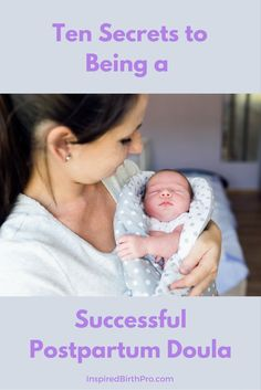 Ten Secrets to Being a Successful Postpartum Doula via /inspiredbp/ Breastfeeding Books, Becoming A Doula, Doula Training, Doula Business, Prenatal Massage, Doula Services, Birth Doula, Lactation Consultant, Childbirth Education