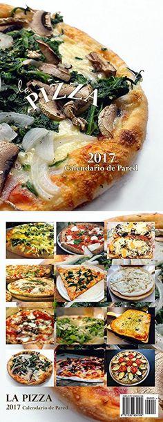La Pizza 2017 Calendario de Pared (Edicion Espana) (Spanish Edition)