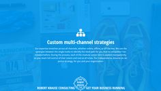 Custom multi-channel strategies   http://www.robert-krause.com Robert Krause Consulting - get your business running!