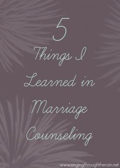 5 Things I Learned in Marriage Counseling