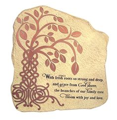 The Irish Tree of Life  a Christian Symbol symbolizing eternal life through Christ  Features  Material  Stone Resin  Size  10 1/2 Inch (H) x 10 Inch (W)  The Irish Tree of Life  a Christian Symbol symbolizing eternal life through Christ  Reads With Irish roots so strong and deep and grace from God above the branches of our family tree bloom with joy and love  Perfect for home or church patio and garden