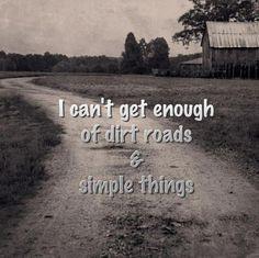 dirt roads & simple things.