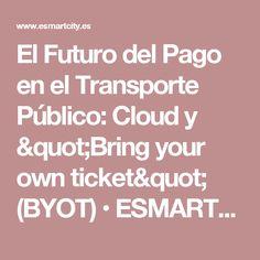 """El Futuro del Pago en el Transporte Público: Cloud y """"Bring your own ticket"""" (BYOT) • ESMARTCITY"""