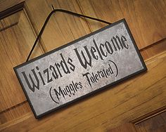 Humorous Harry Potter Plaque/Sign.  Wizards Welcome (Muggles Tolerated).  Great gift item! by HappyDistraction on Etsy https://www.etsy.com/listing/217122683/humorous-harry-potter-plaquesign-wizards