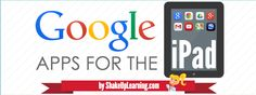 Google Apps for the iPad and iOS (The COMPLETE List!) | www.ShakeUpLearning.com | #gafe #googleedu #ipaded #iosedapp #edtech #mlearning