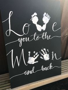 Love you to the moon and back sign New Baby Gift Baby Hand Prints Nursery Decor . - Love you to the moon and back sign New Baby Gift Baby Hand Prints Nursery Decor Nursery Wall Decor - Kids Crafts, Toddler Crafts, Crafts To Do, Infant Crafts, Family Crafts, Daycare Crafts, Blackboard Art, Fathers Day Crafts, Mothers Day Crafts For Kids
