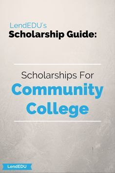 Check out our LendEDU guide to scholarships for Community College students!