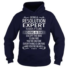 Being a Resolution Expert like Riding a Bike Job Shirts #gift #ideas #Popular #Everything #Videos #Shop #Animals #pets #Architecture #Art #Cars #motorcycles #Celebrities #DIY #crafts #Design #Education #Entertainment #Food #drink #Gardening #Geek #Hair #beauty #Health #fitness #History #Holidays #events #Home decor #Humor #Illustrations #posters #Kids #parenting #Men #Outdoors #Photography #Products #Quotes #Science #nature #Sports #Tattoos #Technology #Travel #Weddings #Women