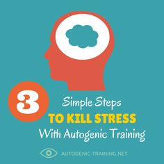 3 Simple Steps To Kill Stress With Autogenic Training autogenic-training.net #autogenics #autogenictraining #meditation #relax #relaxation #psychology