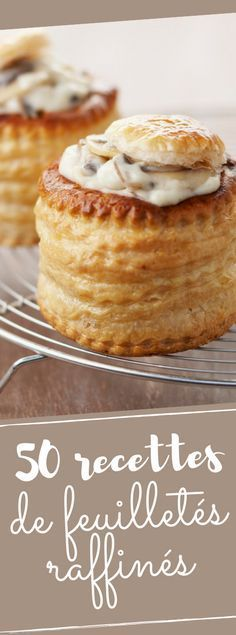 Découvrez nos 50 recettes de feuilletés raffinés et festifs