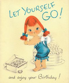 Vintage 1950s Let Yourself Go And Enjoy Your Birthday Greetings Card