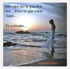 Sé que estás ahí Miss You Mom, Mom And Dad, Valentines Gifts For Him, Angels In Heaven, Condolences, Spanish Quotes, Great Love, Positive Thoughts, Qoutes