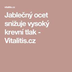 Jablečný ocet snižuje vysoký krevní tlak - Vitalitis.cz