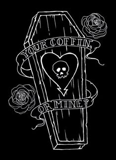 """Your coffin or mine? But with """"leave a pretty corpse"""" maybe. Tattoo Drawings, Art Drawings, 3 Tattoo, Coffin Tattoo, Image Triste, Art Pastel, Skeleton Art, Photocollage, Halloween Wallpaper"""