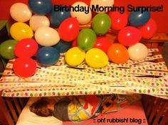 Surprise your kids on their birthday morning with this idea!::: Birthday Morning Surprise Ideas :: @oh_rubbish