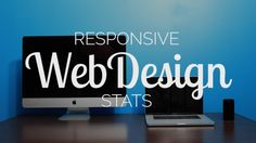 Responsive Web Design Stats: What You Should Know   #jacksonville #webdesign #ResponsiveWebDesign
