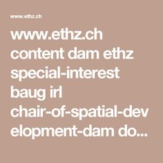 www.ethz.ch content dam ethz special-interest baug irl chair-of-spatial-development-dam documents bachelorarbeiten bachelorarbeit-schmid.pdf Special Interest, Content, Veil