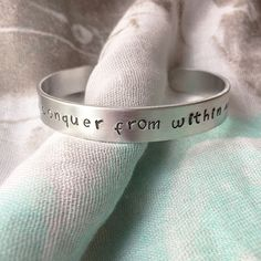 """Conquer From Within"" Hand-Stamped Inspirational Bracelet Cuff Metal Bracelets, Metal Jewelry, Cuff Bracelets, Hand Stamped Metal, Best Inspirational Quotes, Metal Stamping, Bangles"