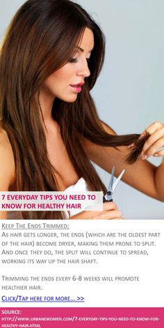 7 everyday tips you need to know for healthy hair - Keep the ends trimmed - Click for more: http://www.urbanewomen.com/7-everyday-tips-you-need-to-know-for-healthy-hair.html