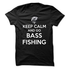 funny KEEP CALM AND GO BASS FISHING t shirt