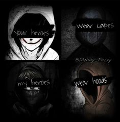 your heroes wear capes mine wear hoods #Ryukako