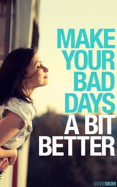 Turn your bad days around with this article.