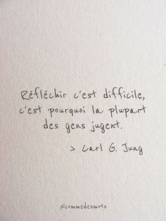 "Réfléchir c'est difficile Quote from Carl Gustav Jung ""Thinking is difficult, which is why most people judge. Poem Quotes, Best Quotes, Funny Quotes, Positive Quotes, Motivational Quotes, Inspirational Quotes, Positive Life, Gustav Jung, French Words"