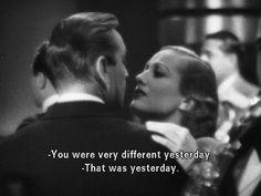 """You were very different yesterday!"""" That was yesterday"""" And before I Met Garbo. Joan Crawford and John Barrymore in Grand Hotel. Cinema Quotes, Film Quotes, Lyric Quotes, Movies Quotes, Classic Movie Quotes, Classic Movies, Classic Hollywood, Old Hollywood, Joan Crawford"""