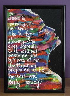 Maya Angelou...when a woman is in Harmony with Herself