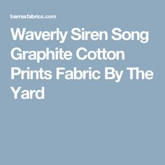 Waverly Siren Song Graphite Cotton Prints Fabric By The Yard