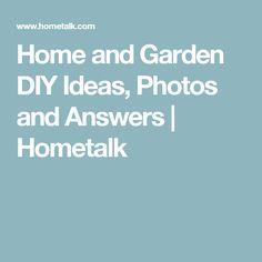 Home and Garden DIY Ideas, Photos and Answers | Hometalk