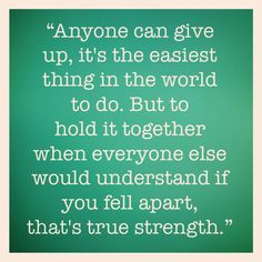 anyone can give up inspirational quote