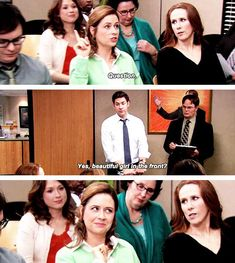 the office  When Jim is Assistant to the Regional Manager he is helping Dwight run a meeting and when Pam raises her hand he calls on the 'beautiful girl in the front' and she gives him the most adorable look.