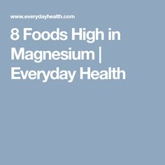 8 Foods High in Magnesium | Everyday Health