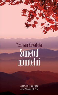 Yasunari Kawabata - Sunetul muntelui - Elizabeth Gilbert, My World, Nostalgia, About Me Blog, Entertaining, Adventure, Reading, Books, Movie Posters