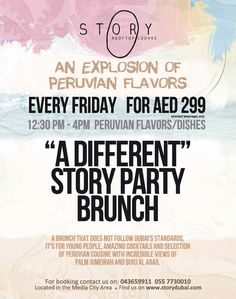 http://uaebrunch.com/listings/story-peruvian-brunch/ An Explosion of Peruvian Flavours. Friday Brunch for AED299 inclusive of Peruvian buffet, unlimited mojitos, house white & red wines and house spirits with mixers. A brunch that does not follow Dubai's standards. It's for young people, amazing cocktails and a selection of peruvian cuisine with incredible views of Palm Jumeirah and the Burj al Arab.