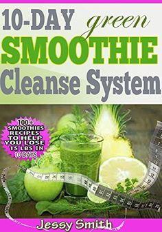 10-Day Green Smoothie Cleanse System: Over 80+ All-New Green Smoothie Recipes to Help you lose 15 Lbs in 10 Days by Jessy Smith, http://www.amazon.com/dp/B00O06U1LI/ref=cm_sw_r_pi_dp_kwSmub0AQC08B