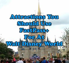 "It's A Disney World After All / ""Attractions You Should Use FastPass+ For at Disney World"