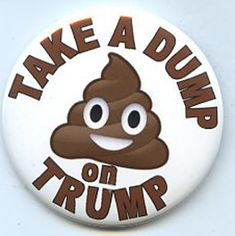 Take a Dump on Donald Trump 2016 button by occutees on Etsy