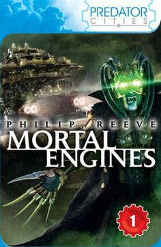 Mortal Engines - Predator Cities 1 (Book) by Philip Reeve 100 Best Books, Good Books, Predator Cities, Children's Book Week, Book 1, King Arthur Legend, Mortal Engines, Find A Book, Libros
