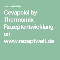 Cevapcici by Thermomix Rezeptentwicklung on www.rezeptwelt.de