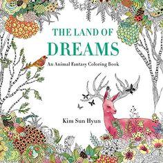 The Land Of Dreams An Animal Fantasy Coloring Book By Ki