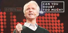 Can You Doubt Too Much? An Interview with John Ortberg | FullerYouthInstitute.org