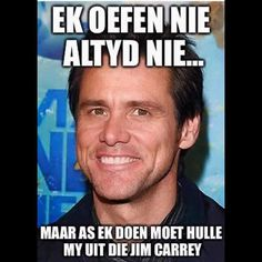 I dont always exercise but when i do. Etiquette And Manners, Afrikaanse Quotes, Jim Carrey, Have A Laugh, Filmmaking, Animal Pictures, I Laughed, Rap, Comedy
