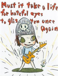 Yoshitomo Nara, Must It Take a Life for Hateful Eyes to Glisten Once Again